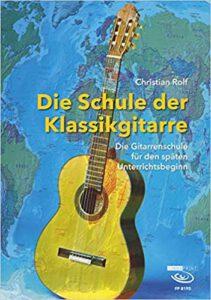 Christian Rolf | Die Schule der Klassikgitarre [Lehrwerk]